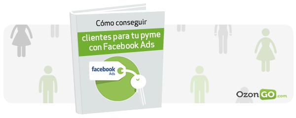 Cómo conseguir clientes para tu PYME con Facebook Ads